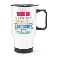 This Is What An Awesome Girlfriend Looks Like Travel Mug Cup With Handle - Funny