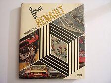 """"""" Le Roman de RENAULT """" / Edouard Seidler / éd.Edita-Lausanne , EO - 1973"""