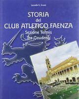 STORIA DEL CLUB ATLETICO FAENZA SEZIONE TENNIS TEO GAUDENZI-EDIT FAENZA 2004