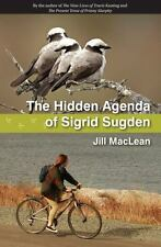 The Hidden Agenda of Sigrid Sugden by Jill MacLean (2013, Paperback)