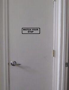 WATCH YOUR STEP Sticker Sign Vinyl Decal