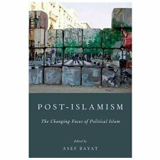 Post-Islamism : The Changing Faces of Political Islam (2013, Paperback)