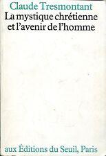 Claude Tresmontant LA MYSTIQUE CHRÉTIENNE ET L'AVENIR DE L'HOMME