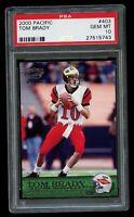 2000 Pacific Tom Brady Rookie RC #403 PSA 10 Gem Mint New England Patriots 🐐