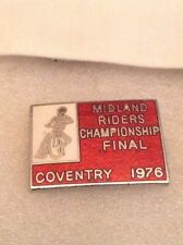 MIDLAND RIDERS CHAMP FINAL 1976 SPEEDWAY OFFICIAL PIN BADGE IN GOOD CONDITION
