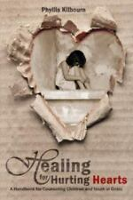 Healing for Hurting Hearts: A Handbook for Counseling Children and Youth in Cris