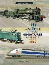 Un siècle de trains miniature en France 1915-2015