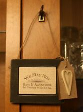 Vintage Chic East of India Sign We May Not Have it All Sign Anniversary Shabby