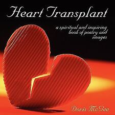 Heart Transplant : A spiritual and inspiring book of poetry and Images by...