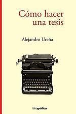 Como Hacer una Tesis by Alejandro Ureña (2017, Paperback)