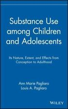 Substance Use among Children and Adolescents: Its Nature, Extent, and Effects