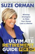 The Ultimate Retirement Guide For 50+ : Winning Strategies to Make Your Money Last a Lifetime by Suze Orman (2020, Hardcover)