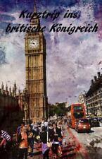 Kurztrip Ins Britische Königreich by Andreas Bayer (2015, Paperback)