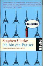 Stephen Clarke - Ich bin ein Pariser