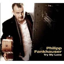 "PHILIPP FANKHAUSER ""TRY MY LOVE"" CD NEW"