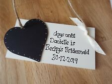 Bridesmaid/Flower Girl  Chalkboard Countdown Gift wooden sign/plaque wedding