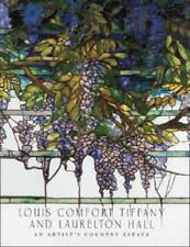 Louis Comfort Tiffany and Laurelton Hall: An Artist's Country Estate: New