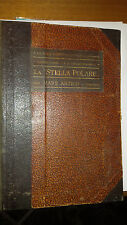 LA STELLA POLARE NEL MARE ARTICO 1899 - 1900 con 3 carte geografiche