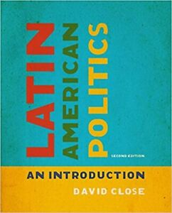 Latin American Politics: An Introduction, 2nd Edition David Close 978-1442636927