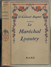 Le Maréchal LYAUTEY par Lt-Colonel Charles BUGNET Tonkin Oran Maroc Hussard 1935