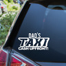 Dads Taxi Cash Upfront Funny Car Sticker Window Bumper Vinyl Decal