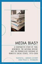 Media Bias? : A Comparative Study of Time, Newsweek, the National Review, and...