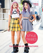 Style Tribes: The Fashion of Subcultures,Young, Caroline,Very Good Book mon00001