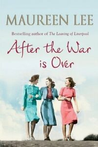 MAUREEN LEE AFTER THE WAR IS OVER by Lee, Maureen Book The Cheap Fast Free Post