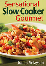 NEW Sensational Slow Cooker Gourmet by Judith Finlayson