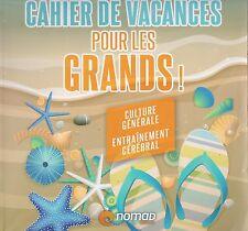 CAHIER DE VACANCES POUR LES GRANDS ! CULTURE GENERALE ENTRAINEMENT CEREBRAL