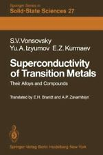 Superconductivity of Transition Metals : Their Alloys and Compounds 27 by E....