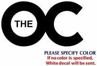 "The OC Game Movie TV Graphic Die Cut decal sticker Car Truck Boat Window 7"""