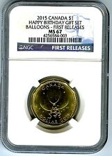 2015 CANADA $1 HAPPY BIRTHDAY BALLOONS NGC MS67 FIRST RELEASES LOON LOONIE POP=3