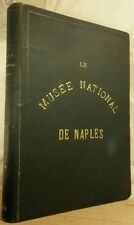 MONACO D. LES MONUMENTS du MUSEE NATIONAL de NAPLES 160 illustrations 1890