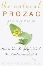 The Natural Prozac Program: How to Use St. John's Wort, the Anti-Depressant Herb