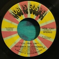 The Swan Silvertones 45 You Pray On / We're Going To Have A Good Time HOB