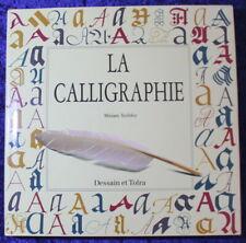 LA CALLIGRAPHIE - Miriam Stribley - Dessain et Tolra - 1999