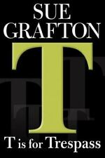 T is for Trespass (Kinsey Millhone Mysteries), Sue Grafton, 0399154485, Book, Go