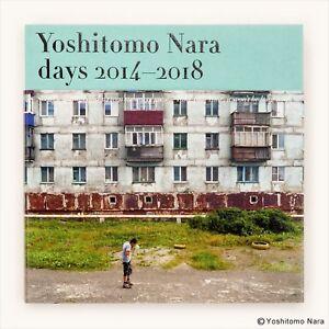 YOSHITOMO NARA Photo exhibition Book Days 2014-2018 NEW  Very rare JAPAN