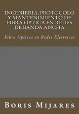 Ingenieria, Protocolo y Mantenimiento de Fibra Optica en Redes de Banda Ancha...