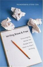 Writing Brave and Free: Encouraging Words for People Who Want to Start Writing,
