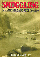SMUGGLING IN HAMPSHIRE & DORSET 1700-1850 by Geoffrey Morley Paperback 1st. 1983