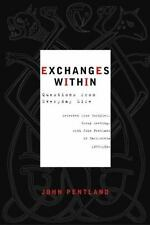Exchanges Within: Questions from Everyday Life by Pentland, John in Used - Good