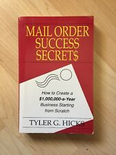Mail-Order Success Secrets : How to Create a $1,000,000-a-Year Business Startin…