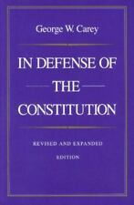 In Defense of the Constitution George W. Carey Paperback