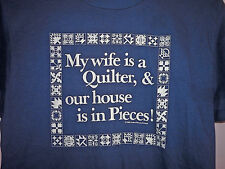 Vintage 80s My Wife Is A Quilter & Our House Is In PIeces 50/50 T Shirt Blue S