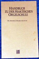F. W. Schütze: Handbuch zu der praktischen Orgelschule. Faksimile d. A. 1877