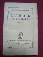 CAVELIER DE LA SALLE - Maurice Constantin WEYER - Editions RIEDER - 1927
