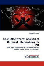 Cost-Effectiveness Analysis of Different Interventions for H1N1: What is the Opt