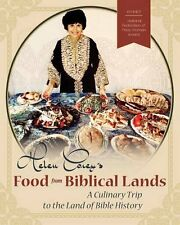 Helen Corey's Food from Biblical Lands: A Culinary Trip to the Land of Bible His